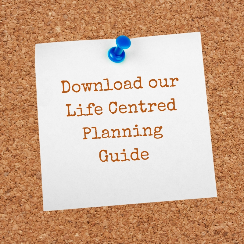 Download our Life Centred Planning Guide here