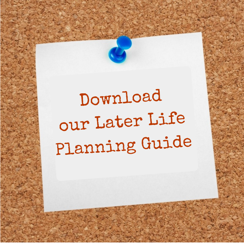 Download our Guide to Later Life Planning